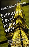 Extinction Level Event: Wifi: Wifi, Cellphones, Bluetooth, Laptops, Radio Towers, Wireless Consoles ~ Silent Genocide (English Edition)