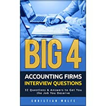 Big 4 Accounting Firms Interview Questions: 32 Questions & Answers to Get You the Job You Deserve (English Edition)