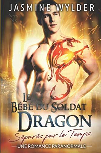 Le Bébé du Soldat Dragon: Une Romance Paranormale
