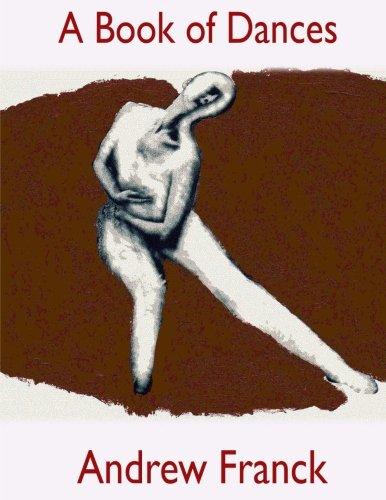 A Book of Dances: Selected Performances 1992-2014 por Andrew Franck