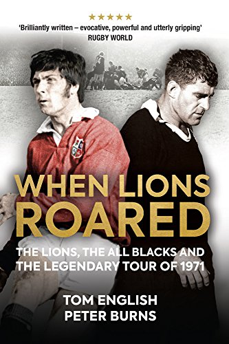 When-Lions-Roared-The-Lions-the-All-Blacks-and-the-Legendary-Tour-of-1971