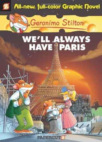 Geronimo Stilton #11: We'll Always Have Paris by Stilton, Geronimo (2012) Hardcover