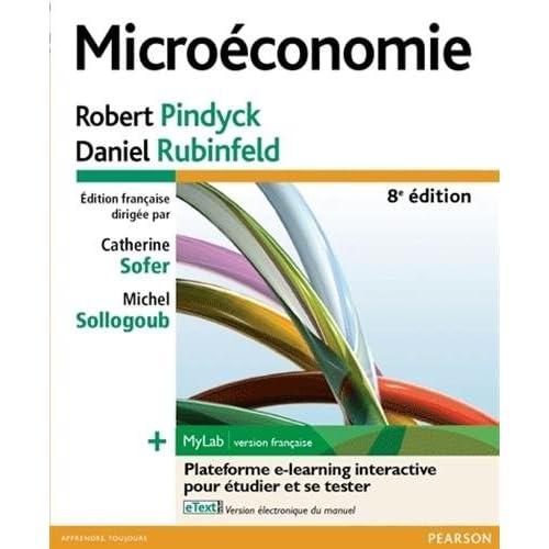 Microéconomie 8e édition : Pack Premium FR : Livre + eText + MyLab | version française - Licence étudiant 12 mois