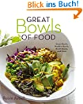 Great Bowls of Food: Grain Bowls, Bud...