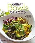 Great Bowls of Food: Grain Bowls, Bud...