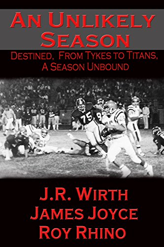 An Unlikely Season: Destined, From Tykes to Titans, A Season Unbound (English Edition) -