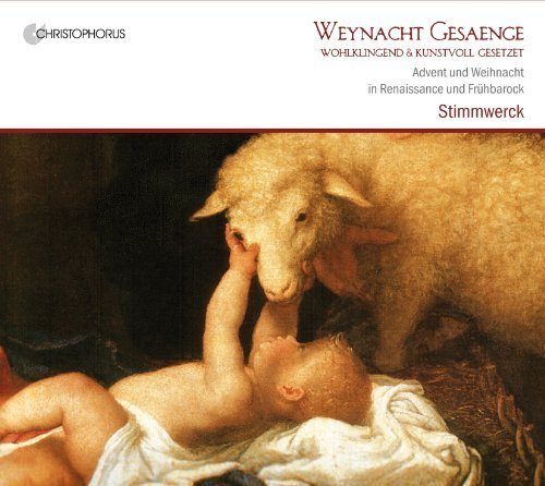 Weynacht Gesaenge - Christmas Songs: Advent and Christmas in Renaissance and early Baroque by...