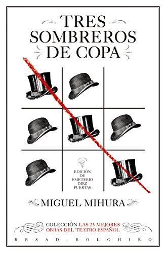 Tres Sombreros De Copa: Las 25 Mejores Obras Del Teatro Español por Miguel Mihura