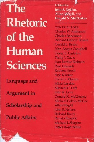 The Rhetoric of the Human Sciences: Language and Argument in Scholarship and Public Affairs (Rhetoric of Human Sciences) by John S. Nelson (1987-12-30)