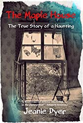 The Maple House: The True Story of a Haunting (True Hauntings Book 4) (English Edition)