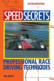 Speed Secrets: Professional Race Driving Techniques by [Bentley, Ross]