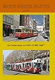 Der Stadtverkehr zur UEFA EURO 2008: Wiener Verkehrsblätter, Sonderband 1 -