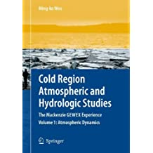 Cold Region Atmospheric and Hydrologic Studies. The Mackenzie GEWEX Experience: Volume 2: Hydrologic Processes (2007-11-16)