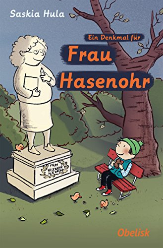 Ein Denkmal für Frau Hasenohr (Jugendliche Andenken)