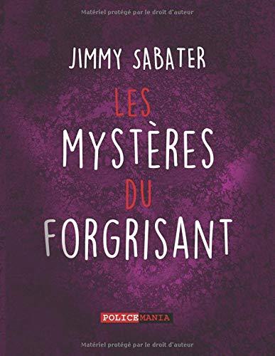 Les Mystères du Forgrisant (INTÉGRALE): L'intégrale de la trilogie par Jimmy Sabater
