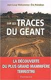Sur les traces du géant de Jean-Loup Welcomme (17 mars 2003) Broché