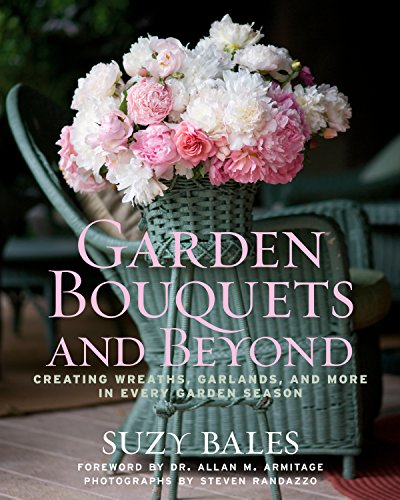Garden Bouquets and Beyond: Creating Wreaths, Garlands, and More in Every Garden Season (English Edition)