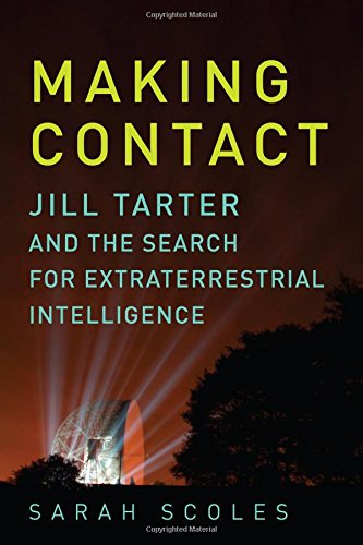 Making Contact – Jill Tarter and the Search for Extraterrestrial Intelligence