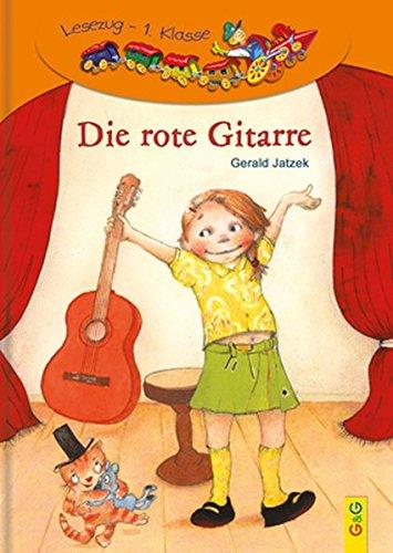 Die rote Gitarre: Lesezug 1. Klasse Ich-lese-selbst-Buch