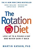 The Rotation Diet: Lose Up to a Pound a Day and Never Gain it Back