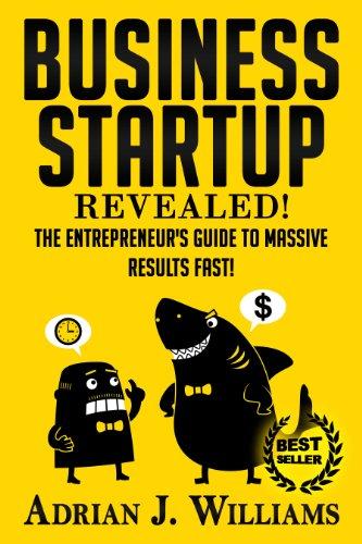 Business Startup: The Entrepreneur's Guide To Massive Success FAST! (Business Startup, Entrepreneurship) (Shark Tank, Dragons' Den, Business Startup, Entrepreneurship, ... O'Leary, Barbara Corcoran) (English Edition)