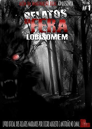 Relato da Fera: Lobisomem (Portuguese Edition)