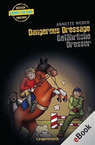 Dangerous Dressage - Gefährliche Dressur: Gefährliche Dressur (Englische Krimis für Kids)