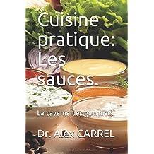 Cuisine pratique: Les sauces.: La caverne des gourmets.