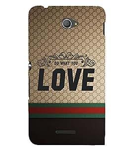 Do Want You Love 3D Hard Polycarbonate Designer Back Case Cover for Sony Xperia E4 Dual :: Sony Xperia E4
