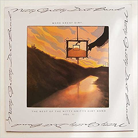 Nitty Gritty Dirt Band - More Great Dirt: The Best Of The Nitty Gritty Dirt Band Vol. II - Warner Bros. Records - 9 25830-1