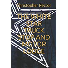 THE WHITE STAR TRUCK STOP AND MOTOR LODGE