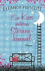 Ein Kuss unterm Sternenhimmel: Roman (German Edition)