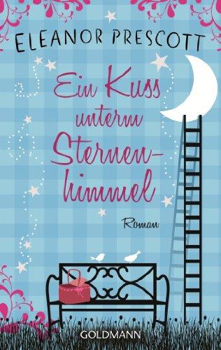 Ein Kuss unterm Sternenhimmel: Roman
