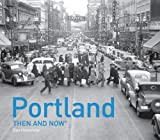 Portland Then and Now
