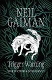 Trigger Warning: Short Fictions and Disturbances (English Edition)