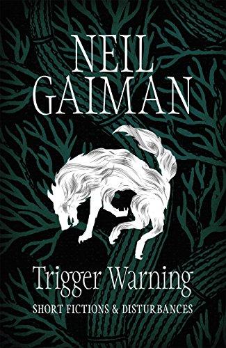 Trigger Warning: Short Fictions and Disturbances (English Edition) por Neil Gaiman