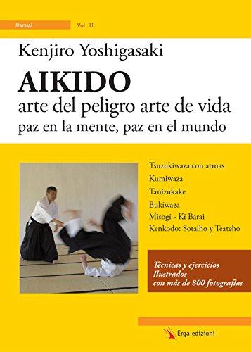 Aikido. Arte del peligro arte de vida paz en la mente, paz en el mundo (Vie d'Oriente)