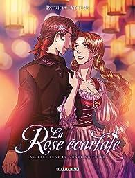 La Rose écarlate, tome15 : Elle rend le monde meilleur par Patricia Lyfoung