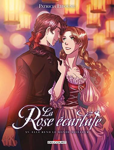 Rose Ecarlate T15. Elle Rend Le Monde Meilleur