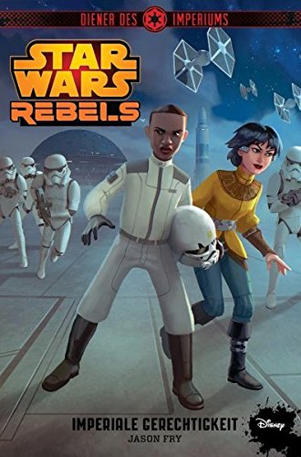 Star Wars Rebels - Diener des Imperiums III