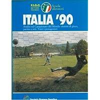 Italia Ô90. Analisi sul Campionato del Mondo: sistemi di gioco, partite e reti. Tutti i protagonisti.