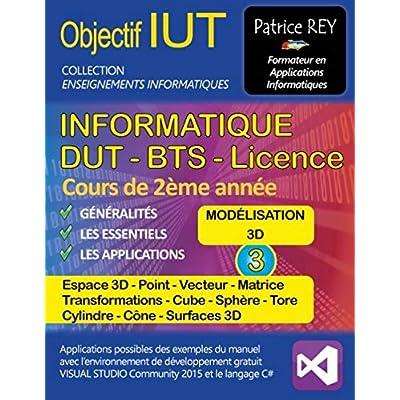DUT Informatique - modélisation 3D : Tome 3 : Visual Studio 2015