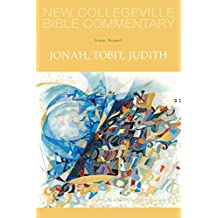 Jonah, Tobit, Judith (NEW COLLEGEVILLE BIBLE COMMENTARY: OLD TESTAMENT)
