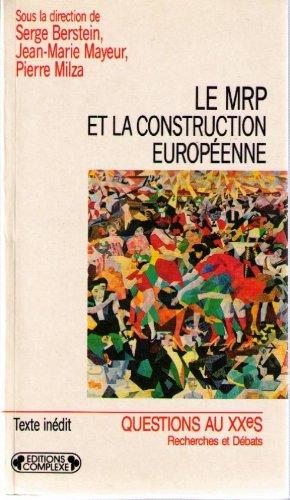 Le MRP et la construction européenne par Serge Berstein