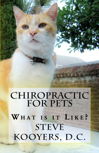 Chiropractic for Pets: What's it Like? por Steve Kooyers D.C.