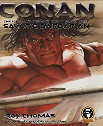 Conan: The Ultimate Guide to the World's Most Savage Barbarian by Roy Thomas (2006-09-04)
