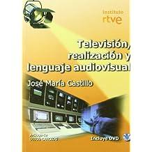 Television, realizacion y lenguaje audiovisual (+DVD)
