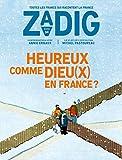 Zadig - numéro 4 Heureux comme Dieu(x) en France ?...