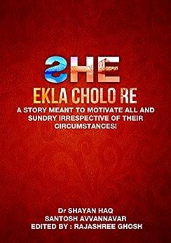 SHE: Ekla Cholo Re by [Avvannavar, Santosh, Haq, Dr. Shayan]