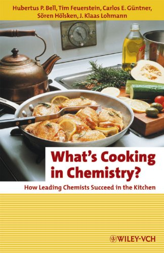 What's Cooking in Chemistry?: How Leading Chemists Succeed in the Kitchen (Erlebnis Wissenschaft)